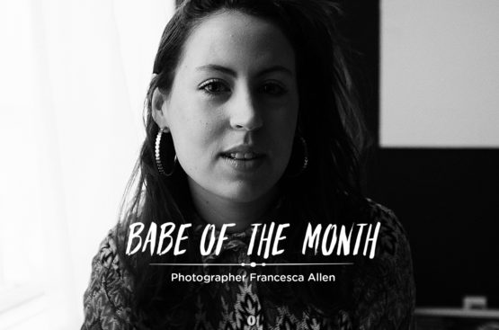 babe of the month | photographer francesca allen
